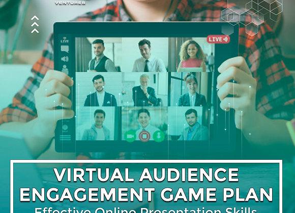 Virtual Audience Engagement Game Plan: Effective Online Presentation Skills