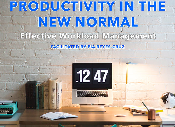 Productivity in the New Normal: Effective Workload Management