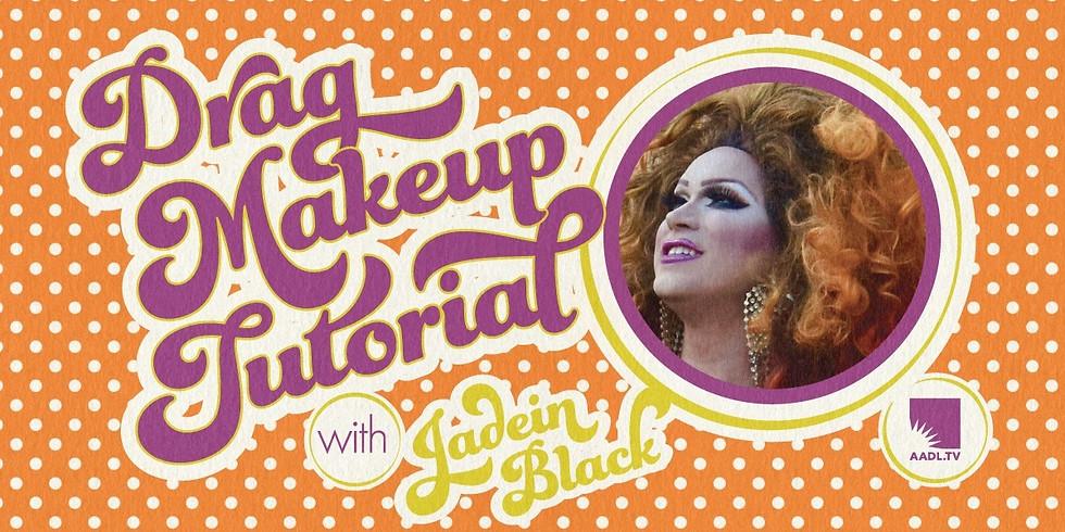 Drag Makeup Tutorial with Jadein Black on AADL.TV