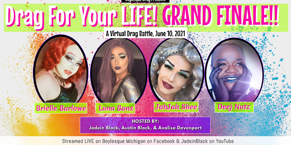 Drag For Your LIFE: A Virtual Drag Battle - GRAND FINALE