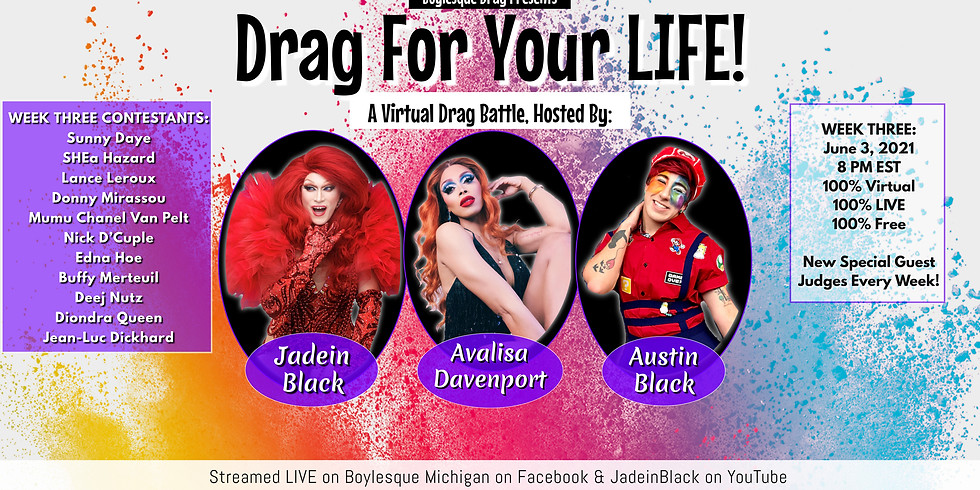 Drag For Your LIFE: A Virtual Drag Battle - Week Three