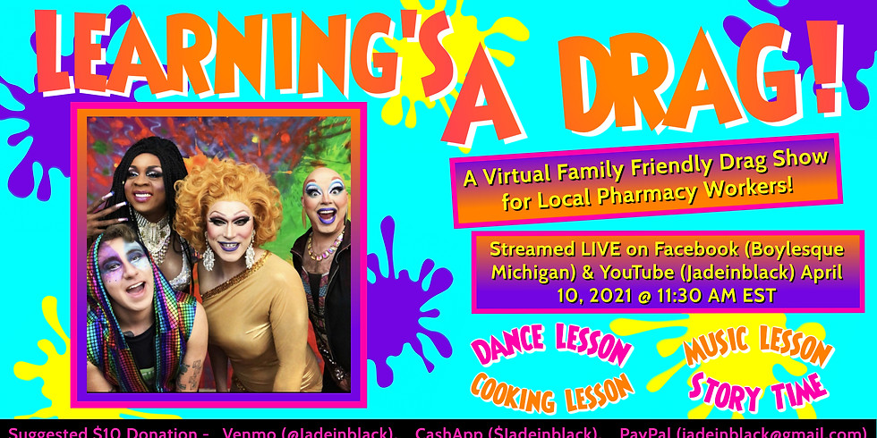 Learning's A Drag: A Virtual Family Friendly Drag Show Fundraiser