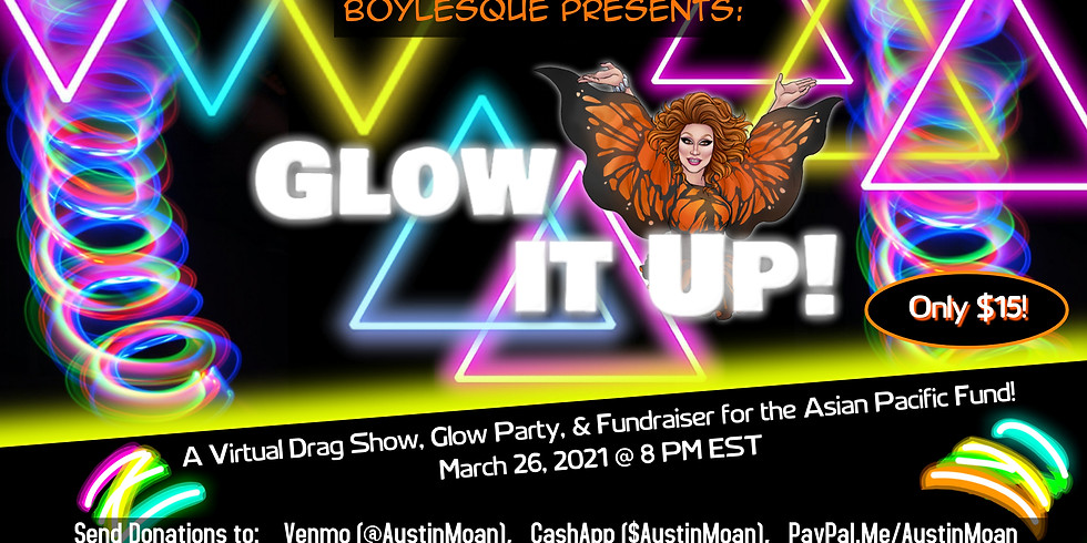 Boylesque Drag Presents: A Virtual Drag Glow Party & Show for the Asian Pacific Fund