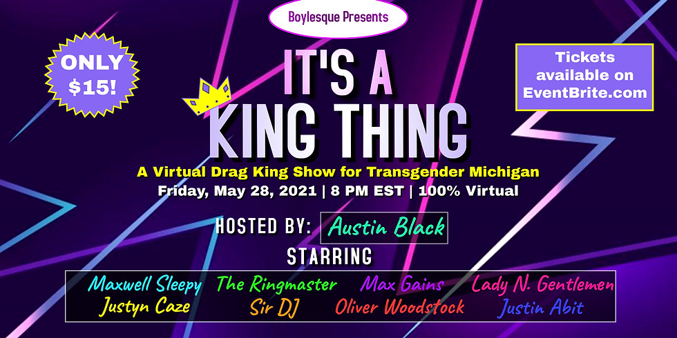 Boylesque Presents: It's A King Thing - A Virtual All Drag King Show!