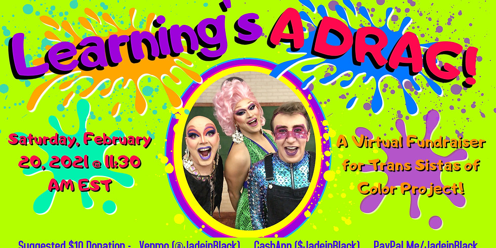 Learning's A Drag! - A Virtual Family Friendly Show Fundraiser
