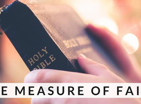 The Measure of Faith!