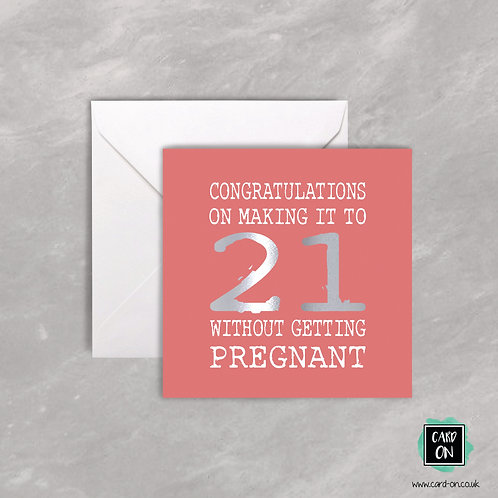 Congratulations On Making it to 21 Without Getting Pregnant