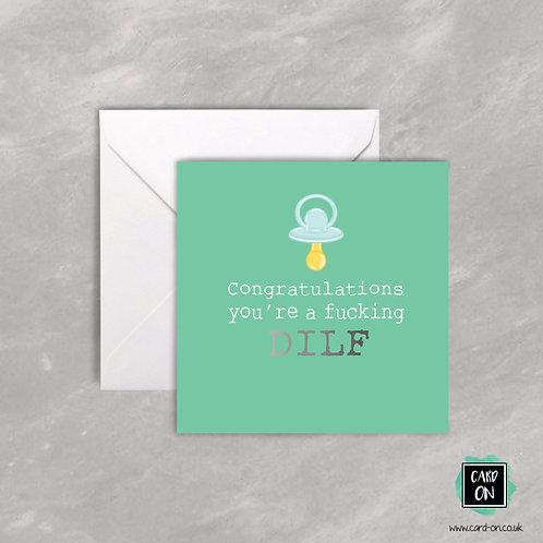 Congratulations You're A Fucking Dilf