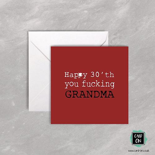 Happy 30th You Fucking Grandma