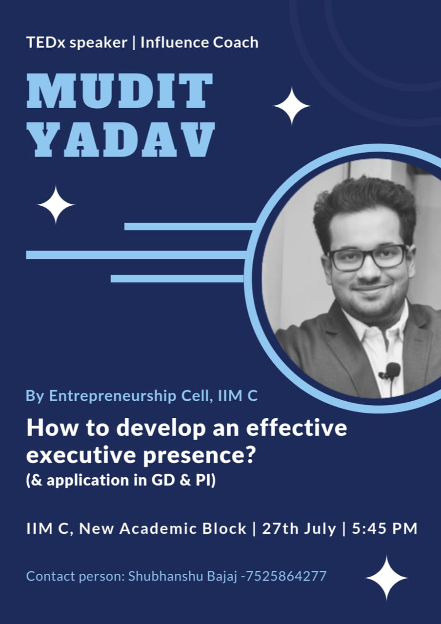 Catch Mudit Yadav, a TEDx speaker and influence coach, on how to develop an effective executive presence at IIMC