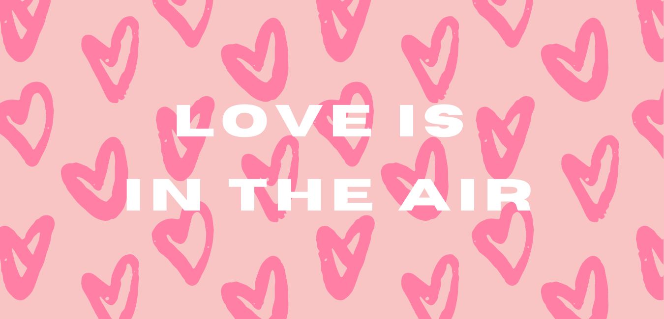 LOVE IS IN THE AIR.png