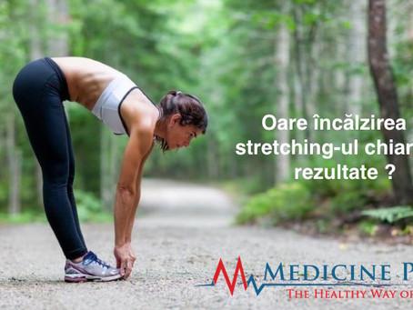 Încălzirea și stretching-ul chiar dau rezultate ?