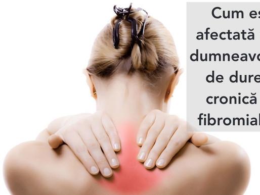 Cum este afectată viața dumneavoastră de durerea cronică din fibromialgie?