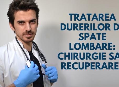 TRATAREA DURERILOR DE SPATE LOMBARE: CHIRURGIE SAU RECUPERARE?
