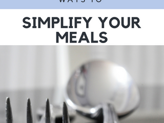 5 Ways To Simplify Your Meals