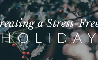 Creating a Stress Free Holiday