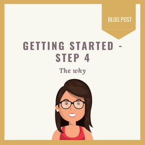 Getting started: Step 4 - The why