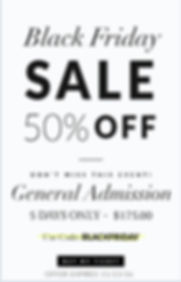 Black Friday Sale - 50% off General Admisson Tickets