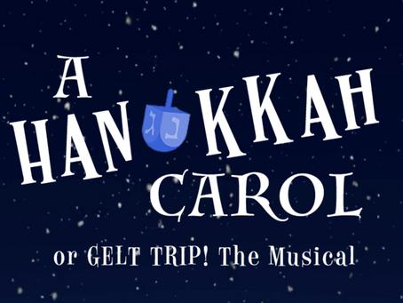 A Hanukkah Carol, or Gelt Trip! The Musical