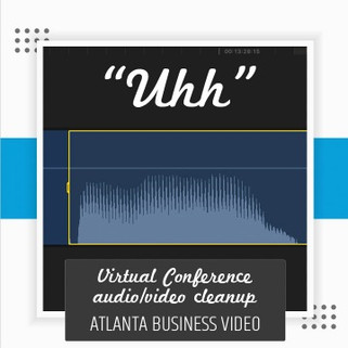 Virtual Conference Audio & Video Cleanup