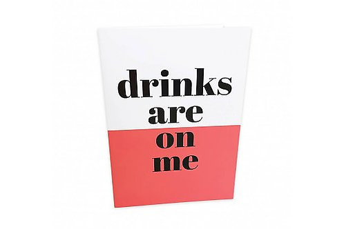 Greeting Card 'Drinks are on me'