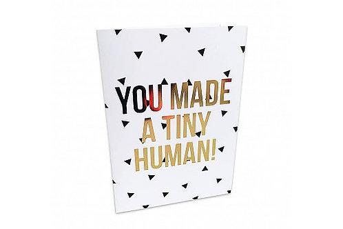 Greeting Card 'You made a tiny human'
