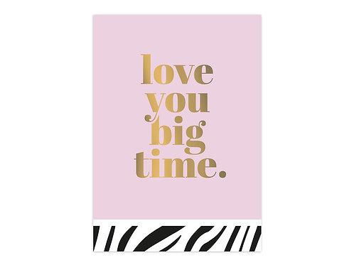 Card 'Love you big time'
