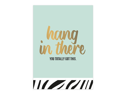 Card 'Hang in there'