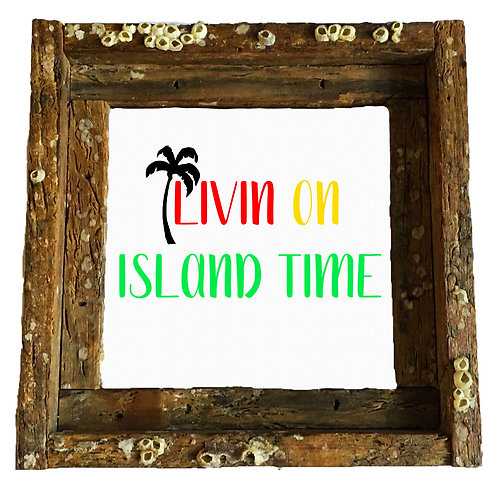 Livin on island time, small frame, Florida keys , size 6x6