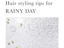 Hair styling tips for rainy day