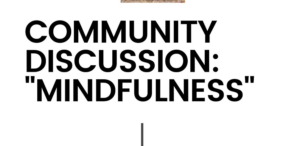 Community Discussion: Mindfulness