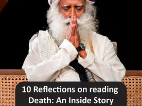 10 Reflections on Reading Death: An Inside Story by Sadhguru