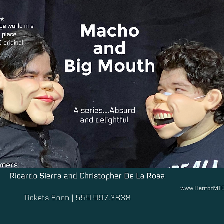 Macho and Big Mouth