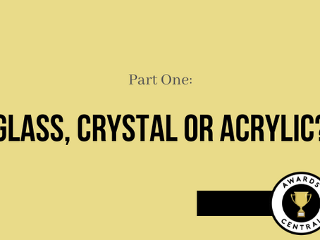 Finding the One: Difference Between Glass, Crystal and Acrylic Awards