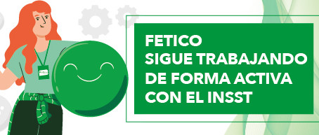 Fetico sigue trabajando de forma activa con el INSST