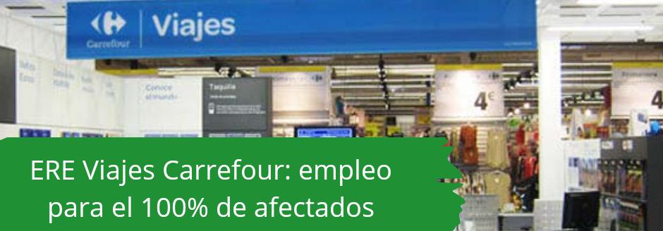 ERE Viajes Carrefour: empleo para el 100% de afectados