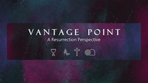 Vantage Point - Easter 2020.jpg