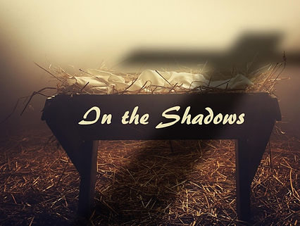 Christmas 2019- In the Shadows.jpg