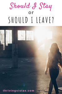 Woman should I stay or should I leave