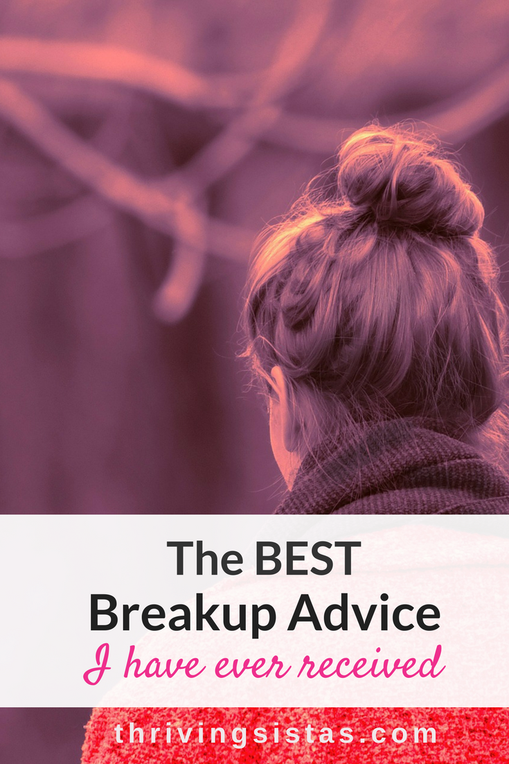 The best breakup advice I have ever received