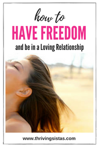 How to Have Freedom and be in a Loving Relationship