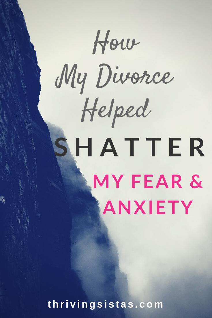 How my divorce shattered my fear and anxiety