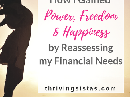 How I Gained Power, Freedom and Happiness by Reassessing my Financial Needs
