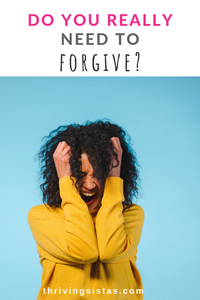 do you really need to forgive