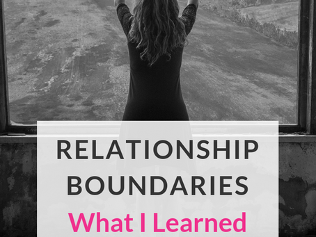 Relationship Boundaries: What I Learned the Hard Way