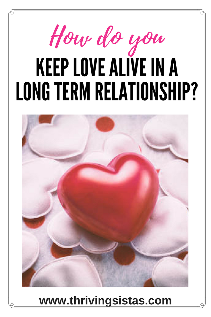 How Do You Keep Love Alive in a Long Term Relationship