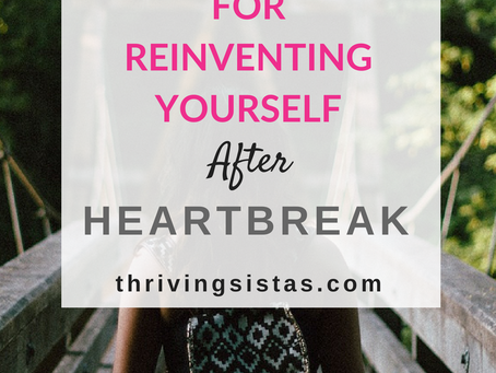 6 Secrets For Reinventing Yourself After Heartbreak
