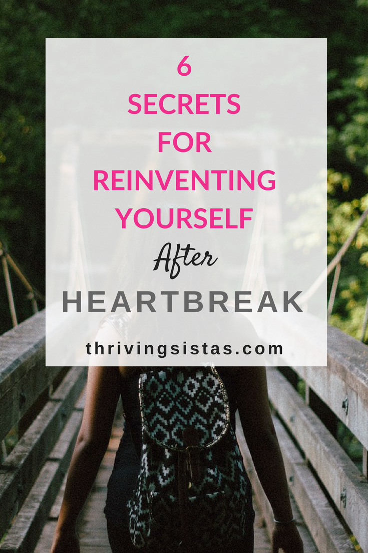 Secrets for reinventing yourself after heartbreak