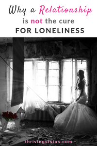 why a relationship is not the cure for loneliness