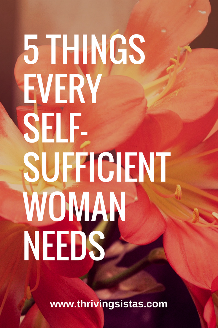 5 things every self-sufficient woman needs